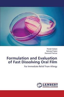Formulation and Evaluation of Fast Dissolving Oral Film (Paperback)