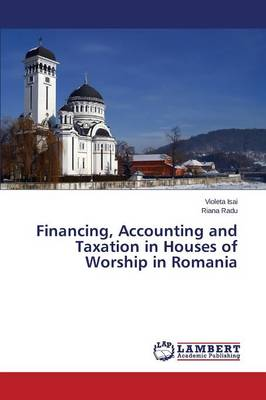 Financing, Accounting and Taxation in Houses of Worship in Romania (Paperback)