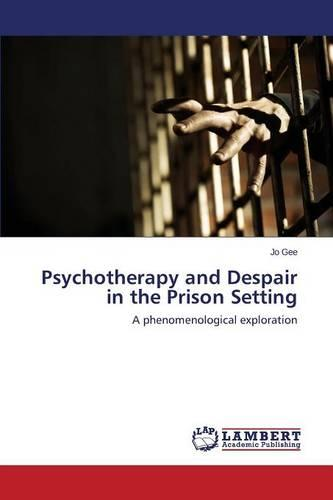 Psychotherapy and Despair in the Prison Setting (Paperback)