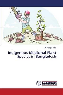 Indigenous Medicinal Plant Species in Bangladesh (Paperback)