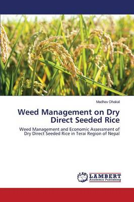 Weed Management on Dry Direct Seeded Rice (Paperback)