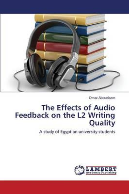 The Effects of Audio Feedback on the L2 Writing Quality (Paperback)