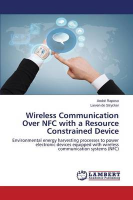 Wireless Communication Over Nfc with a Resource Constrained Device (Paperback)