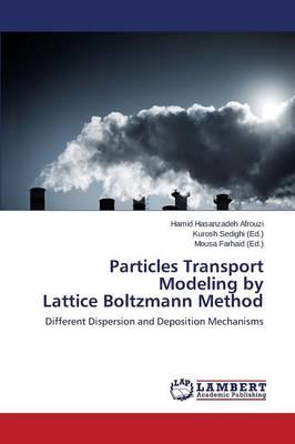 Particles Transport Modeling by Lattice Boltzmann Method (Paperback)