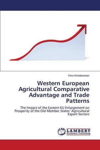 Western European Agricultural Comparative Advantage and Trade Patterns (Paperback)