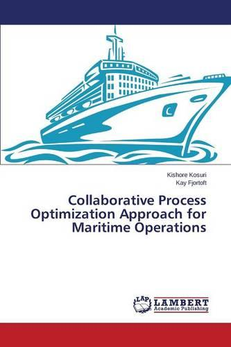 Collaborative Process Optimization Approach for Maritime Operations (Paperback)