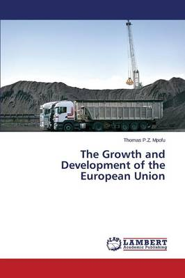 The Growth and Development of the European Union (Paperback)