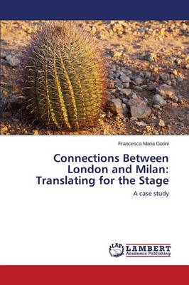 Connections Between London and Milan: Translating for the Stage (Paperback)