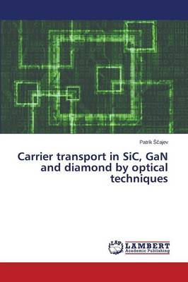 Carrier Transport in Sic, Gan and Diamond by Optical Techniques (Paperback)