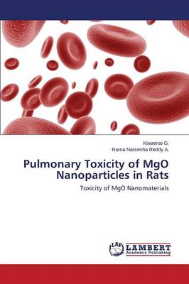 Pulmonary Toxicity of Mgo Nanoparticles in Rats (Paperback)