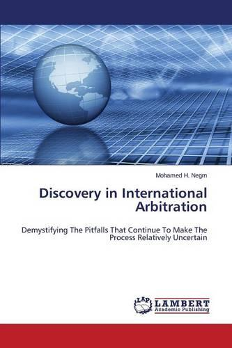 Discovery in International Arbitration (Paperback)