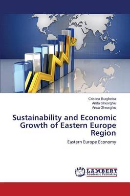 Sustainability and Economic Growth of Eastern Europe Region (Paperback)