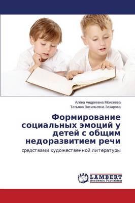 Formirovanie Sotsial'nykh Emotsiy U Detey S Obshchim Nedorazvitiem Rechi (Paperback)