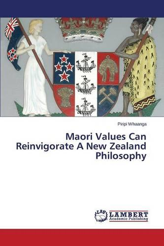 Maori Values Can Reinvigorate a New Zealand Philosophy (Paperback)