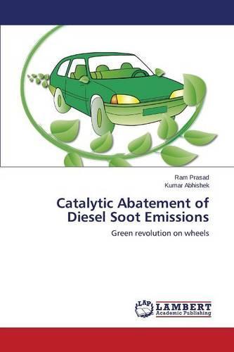 Catalytic Abatement of Diesel Soot Emissions (Paperback)