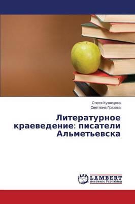 Literaturnoe Kraevedenie: Pisateli Al'met'evska (Paperback)