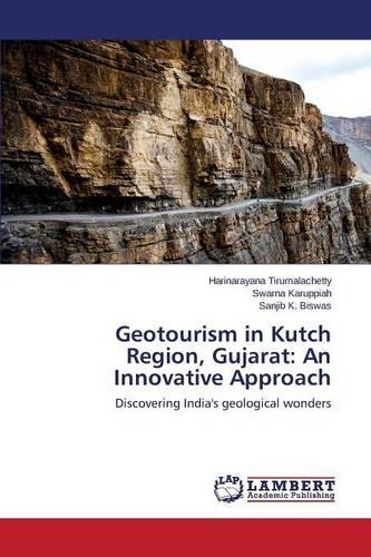 Geotourism in Kutch Region, Gujarat: An Innovative Approach (Paperback)