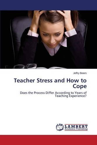 Teacher Stress and How to Cope (Paperback)