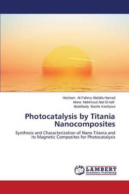 Photocatalysis by Titania Nanocomposites (Paperback)