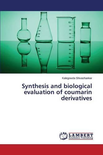 Synthesis and Biological Evaluation of Coumarin Derivatives (Paperback)