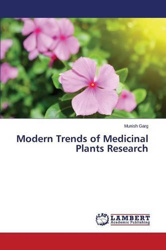 Modern Trends of Medicinal Plants Research (Paperback)