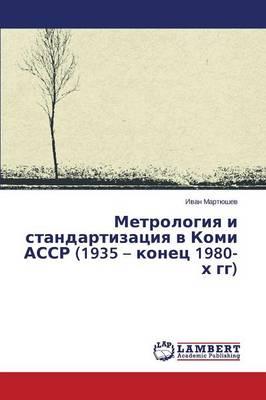 Metrologiya I Standartizatsiya V Komi Assr (1935 - Konets 1980-Kh Gg) (Paperback)