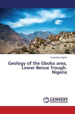 Geology of the Gboko Area, Lower Benue Trough. Nigeria (Paperback)