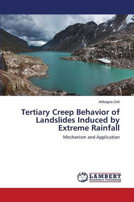 Tertiary Creep Behavior of Landslides Induced by Extreme Rainfall (Paperback)