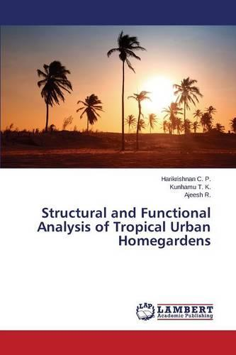 Structural and Functional Analysis of Tropical Urban Homegardens (Paperback)