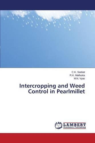 Intercropping and Weed Control in Pearlmillet (Paperback)