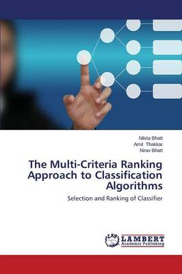 The Multi-Criteria Ranking Approach to Classification Algorithms (Paperback)