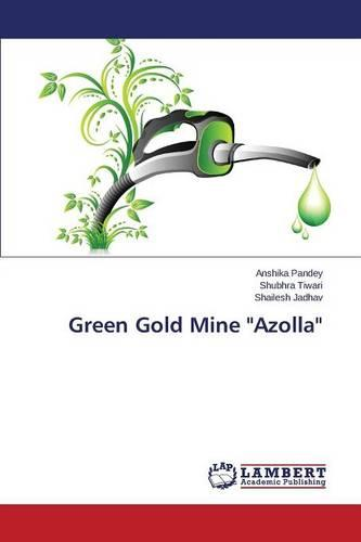Green Gold Mine Azolla (Paperback)