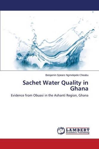 Sachet Water Quality in Ghana (Paperback)