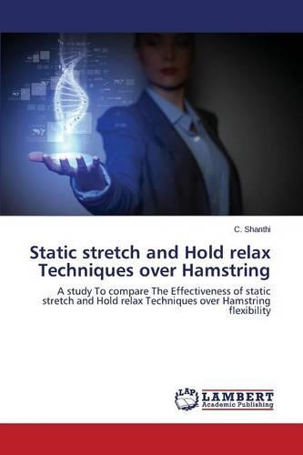 Static Stretch and Hold Relax Techniques Over Hamstring (Paperback)