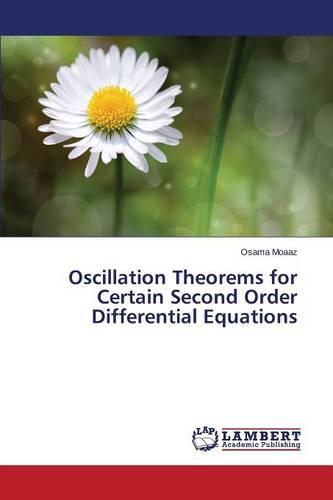 Oscillation Theorems for Certain Second Order Differential Equations (Paperback)