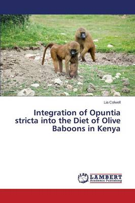 Integration of Opuntia Stricta Into the Diet of Olive Baboons in Kenya (Paperback)