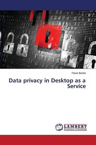 Data Privacy in Desktop as a Service (Paperback)