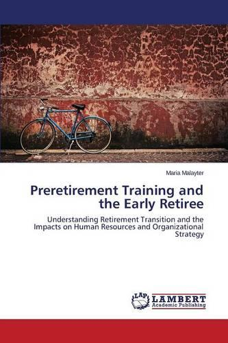 Preretirement Training and the Early Retiree (Paperback)