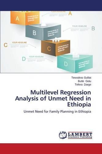 Multilevel Regression Analysis of Unmet Need in Ethiopia (Paperback)