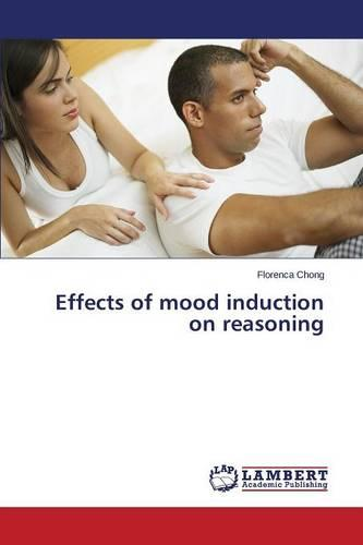 Effects of Mood Induction on Reasoning (Paperback)