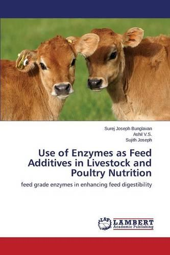 Use of Enzymes as Feed Additives in Livestock and Poultry Nutrition (Paperback)