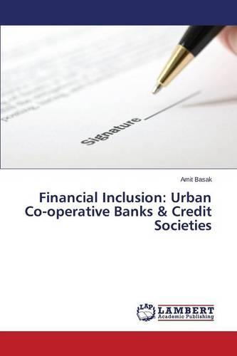 Financial Inclusion: Urban Co-Operative Banks & Credit Societies (Paperback)