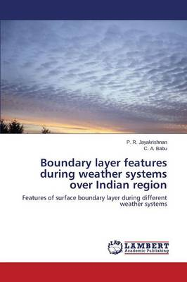Boundary Layer Features During Weather Systems Over Indian Region (Paperback)