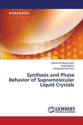 Synthesis and Phase Behavior of Supramolecular Liquid Crystals (Paperback)