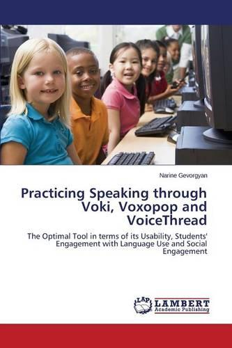 Practicing Speaking Through Voki, Voxopop and Voicethread (Paperback)
