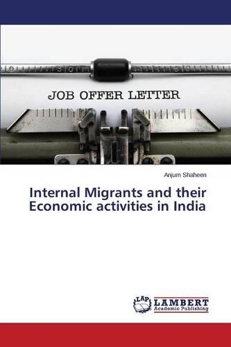 Internal Migrants and Their Economic Activities in India (Paperback)