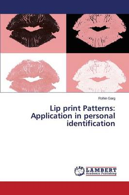 Lip Print Patterns: Application in Personal Identification (Paperback)