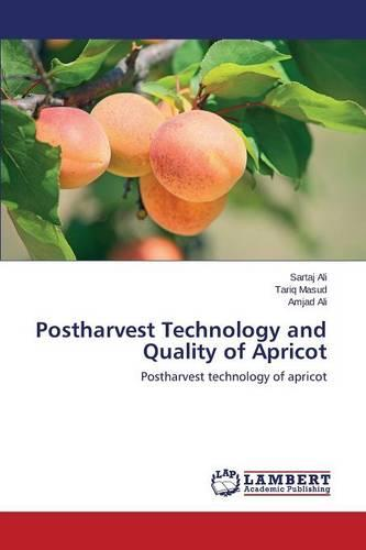 Postharvest Technology and Quality of Apricot (Paperback)