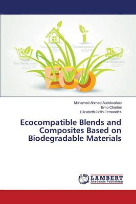 Ecocompatible Blends and Composites Based on Biodegradable Materials (Paperback)