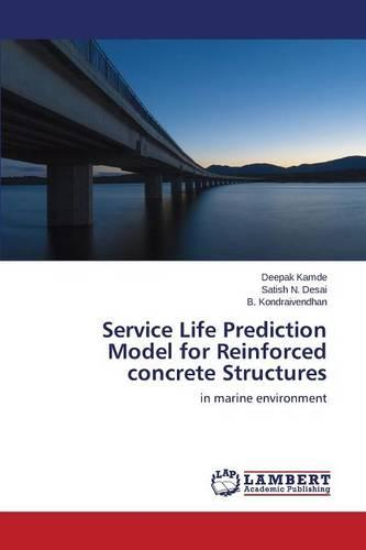 Service Life Prediction Model for Reinforced Concrete Structures (Paperback)
